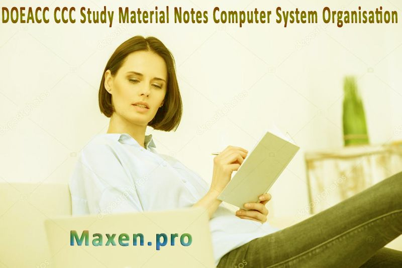DOEACC CCC Study Material Notes Computer System Organisation