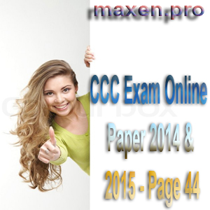 CCC Exam Online Paper 2014 & 2015 - Page 44