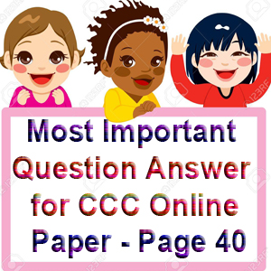 Most Important Question Answer for CCC Online Paper - Page 40