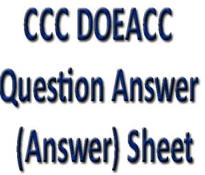 CCC DOEACC Question Answer (Answer) Sheet